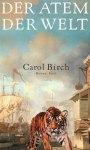 Carol Birch - Der Atem der Welt; Fischer Verlag