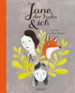 Britt & Arsenault: Jane, der Fuchs und ich; Rechte: Reprodukt