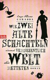 Carabba - Wie zwei alte Schachteln die Welt; Rechte: btb